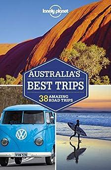 Lonely Planet Australia's Best Trips (Travel Guide) by [Lonely Planet, Brett Atkinson, Andrew Bain, Cristian Bonetto, Anthony Ham, Paul Harding, Trent Holden, Anna Kaminski, Virginia Maxwell, Kate Morgan]
