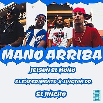 Mano Arriba (feat. El Jincho, El Experimento & Lington Dr)