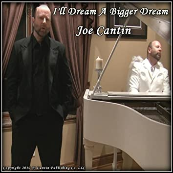I'll Dream A Bigger Dream - Single