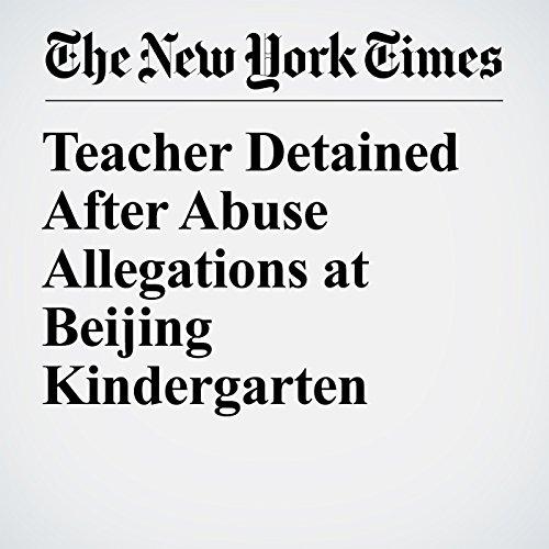 Teacher Detained After Abuse Allegations at Beijing Kindergarten copertina