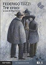 Tre croci. Con espansione online (annotato) (I Grandi Classici Multimediali) (Italian Edition)