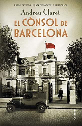 El cònsol de Barcelona: Premi Nèstor Luján de Novel·la Històrica 2019 (Catalan Edition)