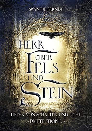 Herr über Fels und Stein: Lieder von Schatten und Licht Band 3