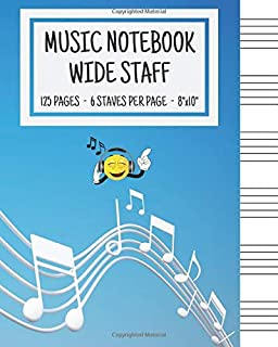 Music Notebook - Wide Staff: Music Writing Notebook For Kids | Blank Sheet Music Notebook | Wide Staff Blank Manuscript Paper | 6 Staves Per Page | ... | Staff Paper Notebook | 8