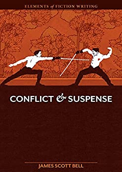 [James Scott Bell]のElements of Fiction Writing - Conflict and Suspense (English Edition)