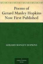 Poems of Gerard Manley Hopkins Now First Published