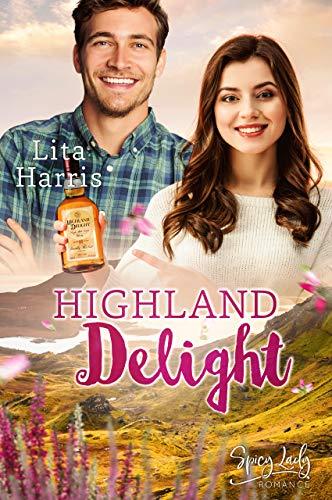 Highland Delight: Verliebt in einen Schotten