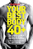 Your Best Body at 40+: The 4-Week Plan to Get Back in Shape--and Stay Fit Forever!