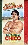 Tito Santana: Don't Call Me Chico