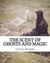 The Scent of Ghosts and Magic