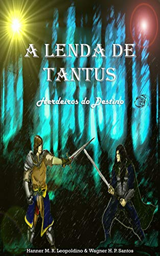 A Lenda de Tantus: Herdeiros do Destino (Portuguese Edition)