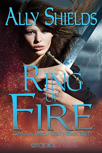 Book: Ring of Fire (Guardian Witch Legacy Book 3) by Ally Shields