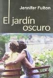 Jardin Oscuro,El (Salir del armario)