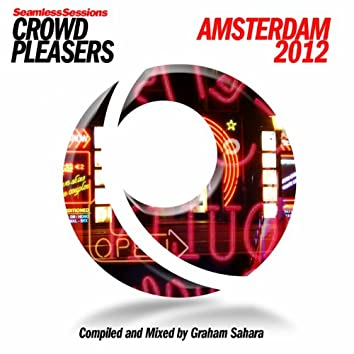 Seamless Sessions Crowd Pleasers Amsterdam 2012 (Compiled & Mixed By Graham Sahara)