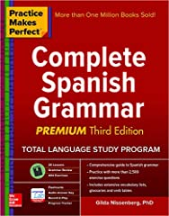 Practice Makes Perfect Complete Spanish Grammar Premium Third Edition
