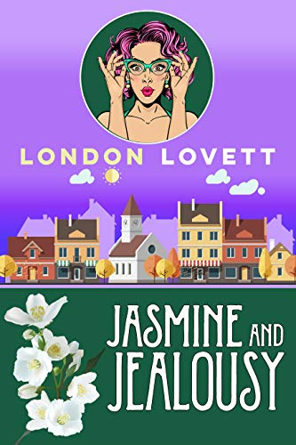 Jasmine and Jealousy (Port Danby Cozy Mystery Book 14) by [London Lovett]