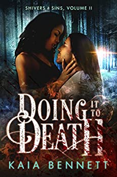 Doing It To Death: Shivers and Sins Volume 2 by [Kaia Bennett, Eden Connor]