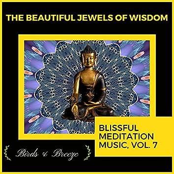 The Beautiful Jewels Of Wisdom - Blissful Meditation Music, Vol. 7
