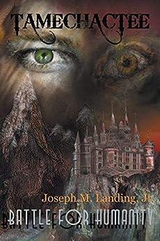 Tamechactee: Battle for Humanity by [Joseph Landing]
