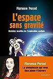 L'espace sans gravité - Histoires insolites de l'exploration spatiale