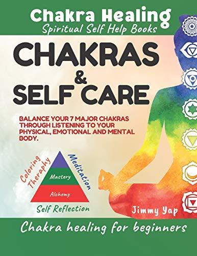 Chakras & Self Care, Chakra Healing For Beginners, Spiritual Self Help Books: Chakra balancing through listening to physical, emotional & mental body ... chakra alignment book, self worth books