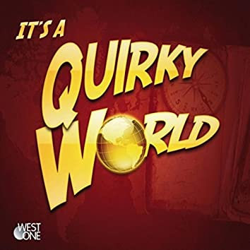 It'S A Quirky World (Original Soundtrack)