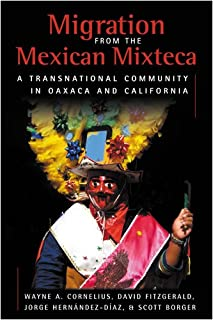 Migration from the Mexican Mixteca: A Transnational Community in Oaxaca and California (Ccis Anthologies