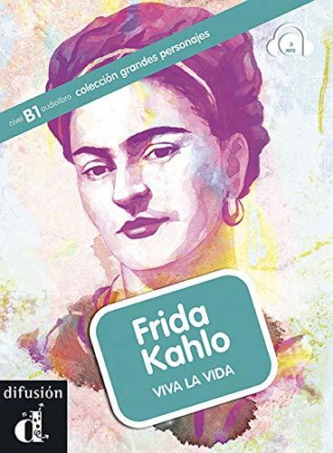 Frida Kahlo. Grandes personajes. Con CD Audio: viva la vida