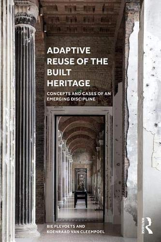 Compare Textbook Prices for Adaptive Reuse of the Built Heritage: Concepts and Cases of an Emerging Discipline 1 Edition ISBN 9781138062764 by Plevoets, Bie,Van Cleempoel, Koenraad