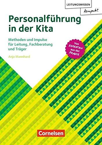 Leitungswissen kompakt / Personalführung in der Kita: Methoden und Impulse für Leitung, Fachberatung und Träger. Buch