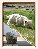 Modern Enthusiastic Tracking, The New Step-by-Step Training Handbook