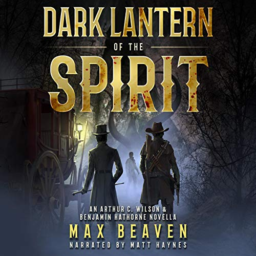 Dark Lantern of the Spirit: An Arthur Wilson & Benjamin Hathorne Novella  Titelbild