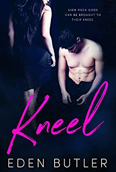 Kneel (God of Rock Book 1) by [Eden Butler]