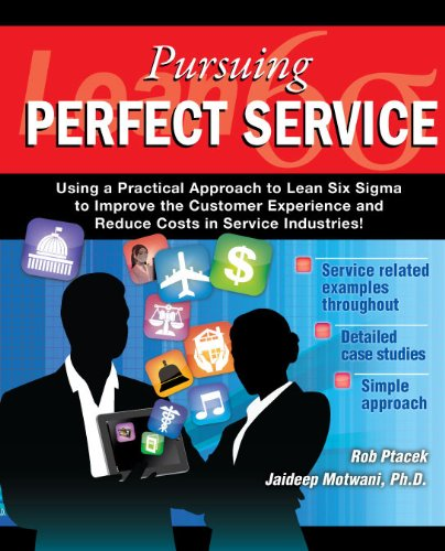 Lean Six Sigma for Service - Pursuing Perfect Service - Revised Edition with Over 40 Dropbox File Links to Excel Worksheets: Using a Practical Approach to Lean Six Sigma (English Edition)