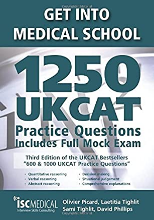 Get into Medical School - 1250 UKCAT Practice Questions. Includes Full Mock Exam by Olivier Picard Laetitia Tighlit Sami Tighlit(2017-05-15)