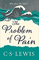 Problem of Pain (C. S. Lewis Signature Classic)