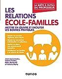 Les relations école-familles - Mettre en oeuvre et faciliter les bonnes pratiques