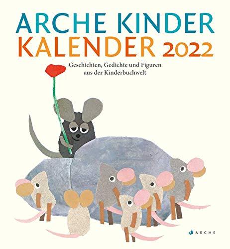 Arche Kinder Kalender 2022: Geschichten, Gedichte und Figuren aus der Kinderbuchwelt