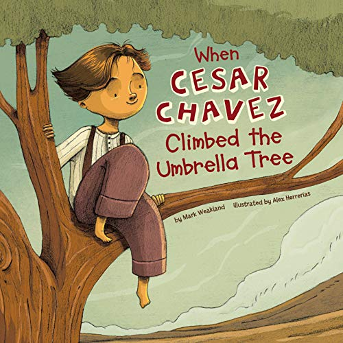 When Cesar Chavez Climbed the Umbrella Tree (Leaders Doing Headstands)