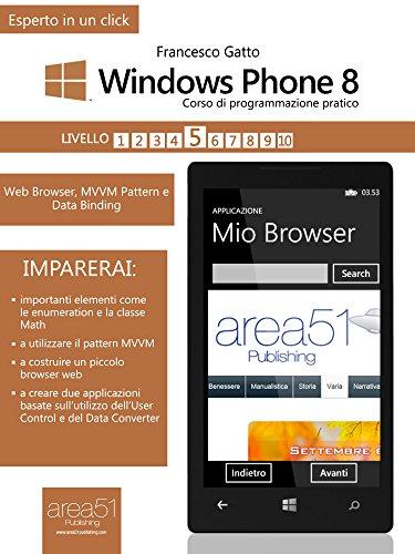 Windows Phone 8. Corso di programmazione pratico. Livello 5 (Esperto in un click) (Italian Edition)