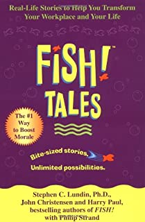 Fish! Tales: Real-Life Stories to Help You Transform Your Workplace and Your Life