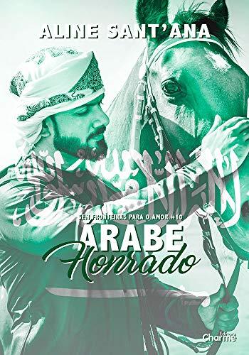 Árabe Honrado (Sem Fronteiras Para O Amor Livro 10)
