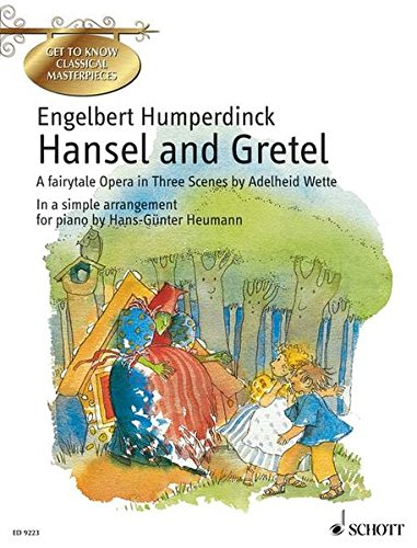 Hansel and Gretel. A fairytale Opera in Three Scenes by Adelheid Wette In a simple arrangement for Piano by Hans-Günter Heumann