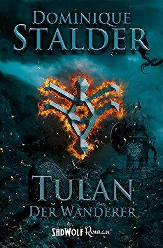 Der Wanderer: Band 1: Tulan