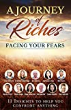 Facing your Fears: A Journey of Riches