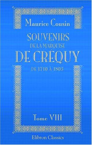 Souvenirs de la marquise de Créquy de 1710 à 1803
