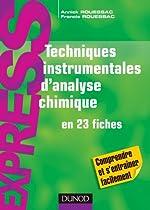 Techniques instrumentales d'analyse chimique - En 23 fiches de Francis Rouessac