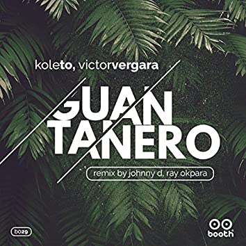 Guantanero EP Inc Ray Okpara and Johnny D Remix.