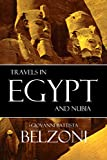 Travels in Egypt and Nubia: Belzoni (Expanded, Annotated) (English Edition)