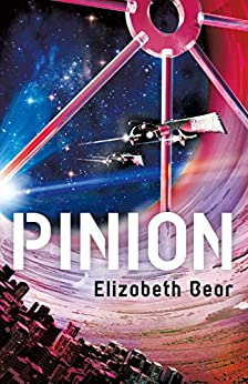 Pinion: Book One (Jacob's Ladder Sequence) by [Elizabeth Bear]
